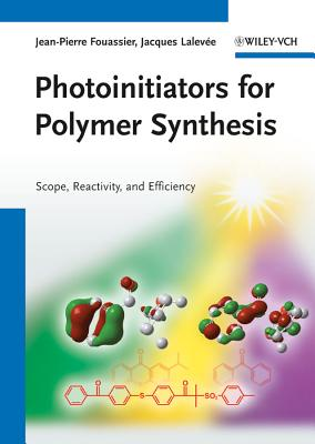 Photoinitiators for Polymer Synthesis: Scope, Reactivity, and Efficiency - Fouassier, J. P., and Lalevee, Jacques