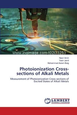 Photoionization Cross-Sections of Alkali Metals - Amin Nasir, and Jamil Yasir, and Baig Muhammad Aslam