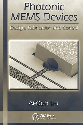 Photonic MEMS Devices: Design, Fabrication and Control - Liu, Ai-Qun