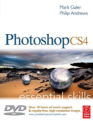 Photoshop CS4 Essential Skills: A Guide to Creative Image Editing - Galer, Mark