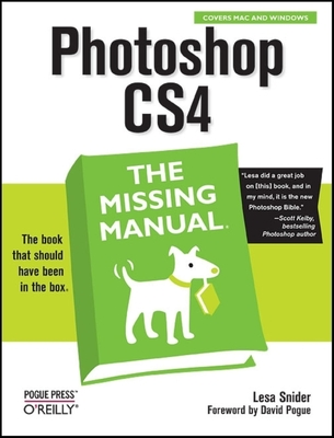 Photoshop CS4: The Missing Manual - Snider, Lesa