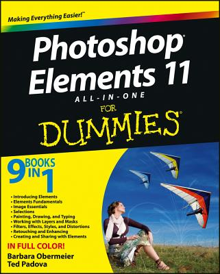Photoshop Elements 11 All-In-One for Dummies - Obermeier, Barbara, and Padova, Ted