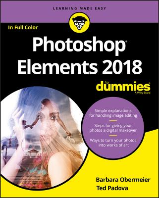 Photoshop Elements 2018 for Dummies - Obermeier, Barbara, and Padova, Ted
