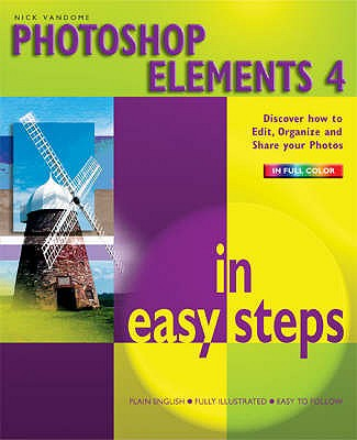 Photoshop Elements 4 in Easy Steps - Vandome, Nick