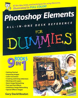 Photoshop Elements All-In-One Desk Reference for Dummies - Bouton, Gary David
