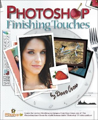 Photoshop Finishing Touches - Cross, Dave