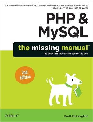 PHP & Mysql: The Missing Manual - McLaughlin, Brett