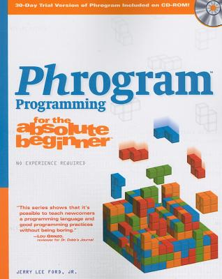 Phrogram Programming for the Absolute Beginner - Ford, Jerry Lee, Jr.