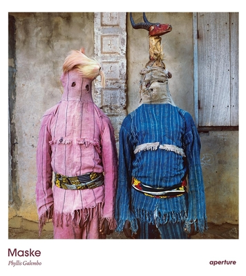 Phyllis Galembo: Maske - Galembo, Phyllis (Photographer), and Okeke-Agulu, Chika (Introduction by)