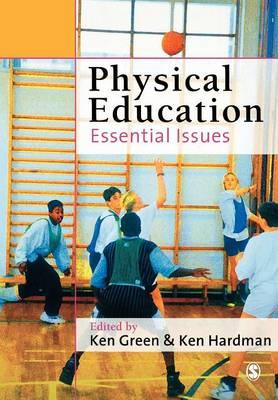 Physical Education: Essential Issues - Green, Ken, Professor (Editor), and Hardman, Ken (Editor)