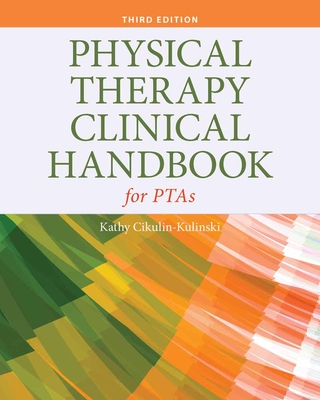 Physical Therapy Clinical Handbook for Ptas - Cikulin-Kulinski, Kathy