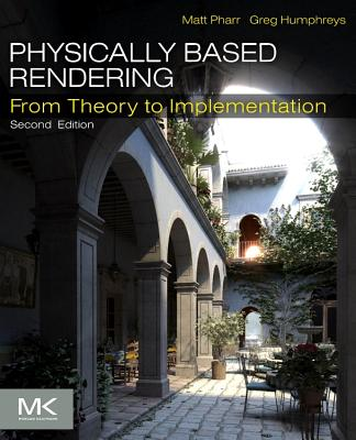 Physically Based Rendering: From Theory to Implementation - Pharr, Matt, and Humphreys, Greg