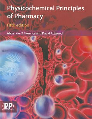 Physicochemical Principles of Pharmacy - Florence, Alexander T
