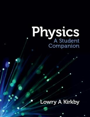 Physics: A Student Companion - Kirkby, Lowry