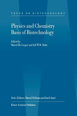 Physics and Chemistry Basis of Biotechnology - Cuyper, Marcel de (Editor), and Bulte, Jeff W. M. (Editor)