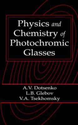 Physics and Chemistry of Photochromic Glasses - Dotsenko, A V
