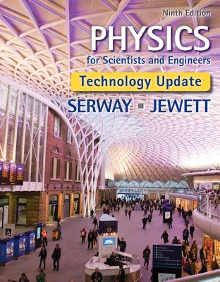 Physics for Scientists and Engineers, Technology Update - Serway, Raymond, and Jewett, John