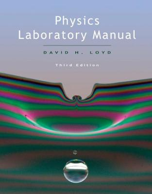 physics laboratory manual book by david loyd 3 available editions rh alibris com Experiment Physics Laboratory Manual Physics 1 Lab Manual