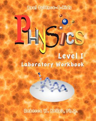 Physics Level I Laboratory Workbook - Keller, R W