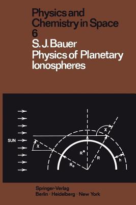 Physics of Planetary Ionospheres - Bauer, S J