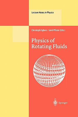Physics of Rotating Fluids: Selected Topics of the 11th International Couette-Taylor Workshop Held at Bremen, Germany, 20-23 July 1999 - Egbers, Christoph (Editor), and Pfister, Gerd (Editor)