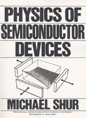 Physics of Semiconductor Devices - Shur, Michael