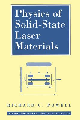 Physics of Solid-State Laser Materials - Powell, Richard C