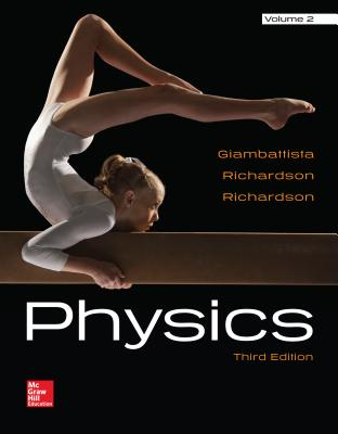 Physics Volume 2 - Giambattista, Alan, and Richardson, Robert C., and Richardson, Betty Kehl