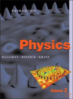Physics, Volume 2 - Halliday, David, and Resnick, Robert, and Krane, Kenneth S