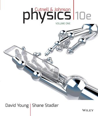 Physics, Volume One: Chapters 1-17 - Cutnell, John D, and Johnson, Kenneth W