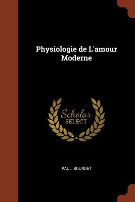 Physiologie de L'Amour Moderne - Bourget, Paul