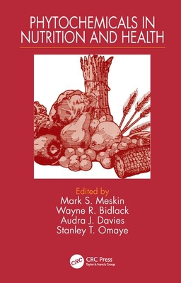 Phytochemicals in Nutrition and Health - Meskin, Mark S (Editor), and Bidlack, Wayne R (Editor), and Davies, Audra J (Editor)