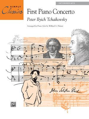 Piano Concerto No. 1: Sheet - Tchaikovsky, Peter Ilyich (Composer), and Palmer, Willard A (Composer)