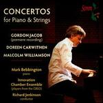 Piano Concertos by G. Jacob, M. Williamson, D. Carwithen