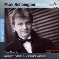 Piano Music by Malcolm Arnold & Constant Lambert - Mark Bebbington (piano)