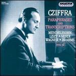 Piano Paraphrases & Transcriptions - György Cziffra (piano)