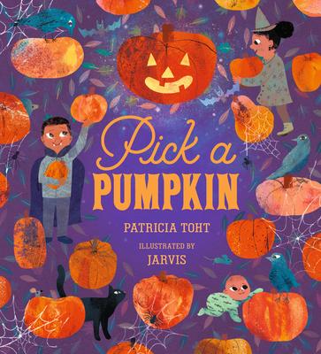 Pick a Pumpkin - Toht, Patricia