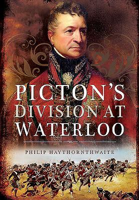 Picton's Division at Waterloo - Haythornthwaite, Philip
