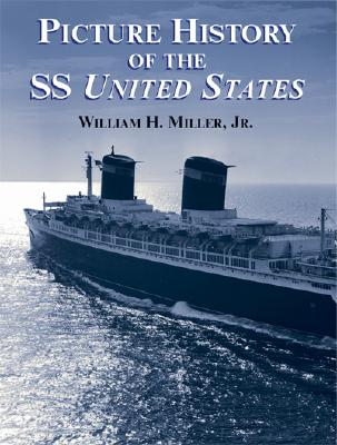 Picture History of the SS United States - Miller, William H
