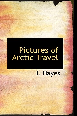 Pictures of Arctic Travel - Hayes, I