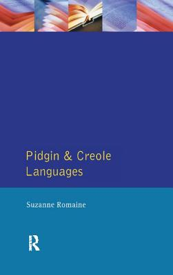 Pidgin and Creole Languages - Romaine, Suzanne