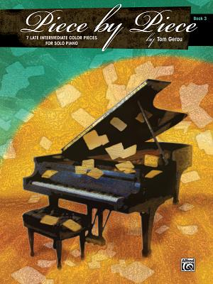 Piece by Piece, Bk 3: 7 Late Intermediate Color Pieces for Solo Piano - Alfred Publishing