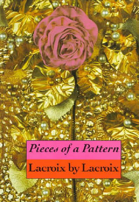 Pieces of a Pattern: LaCroix - Lacroix, Christian, and Mauries, Patrick (Editor)