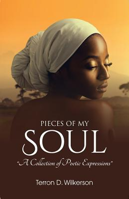 Pieces of My Soul, Vol.1 - Wilkerson, Terron D