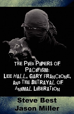 Pied Pipers of Pacifism - Best, Steve, and Miller, Jason
