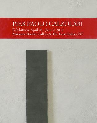 Pier Paolo Calzolari - Celant, Germano, and Gioni, Massimiliano, and Calzolari, Pier Paolo