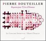 Pierre Bouteiller: Requiem pour Voix d'Hommes