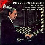 Pierre Cochereau: Organ Recital