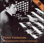 Pierre Cochereau: Rekonstruierte Improvisationen