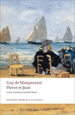 Pierre Et Jean - de Maupassant, Guy